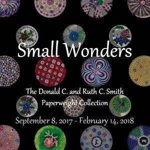 Small Wonders: The Donald C. and Ruth C. Paperweight Collection will be on display in the Forsyth Galleries through February 14, 2018.