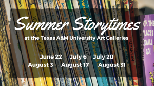 Summer Storytime @ Texas A&M University Art Galleries | College Station | Texas | United States
