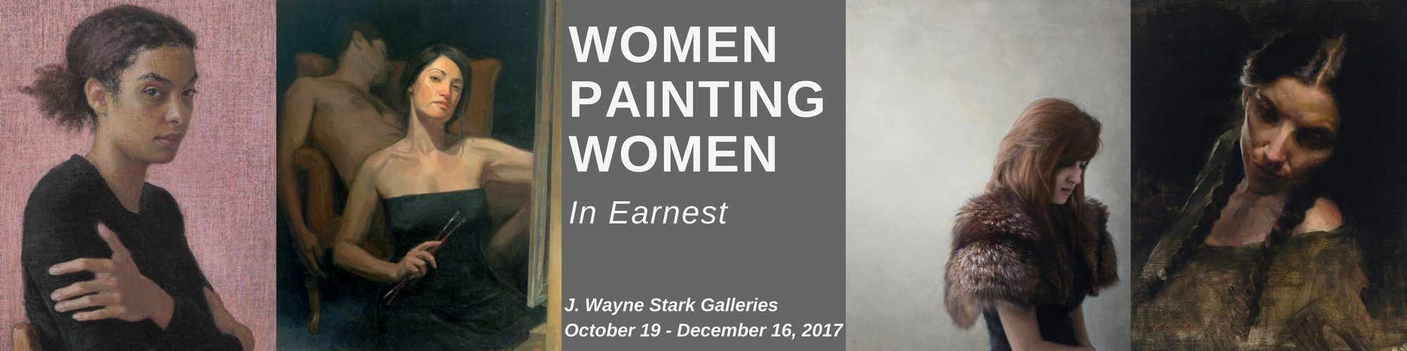 Women Painting Women: In Earnest will be on display in the J. Wayne Stark Galleries from October 19 through December 16, 2017.