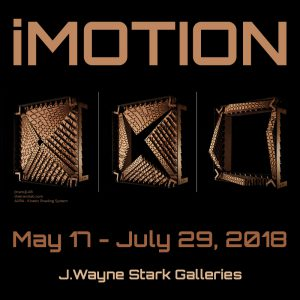iMOTION OPENS @ J. Wayne Stark Galleries | College Station | Texas | United States