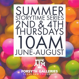 Summer Storytime Series @ Forsyth Galleries   College Station   Texas   United States