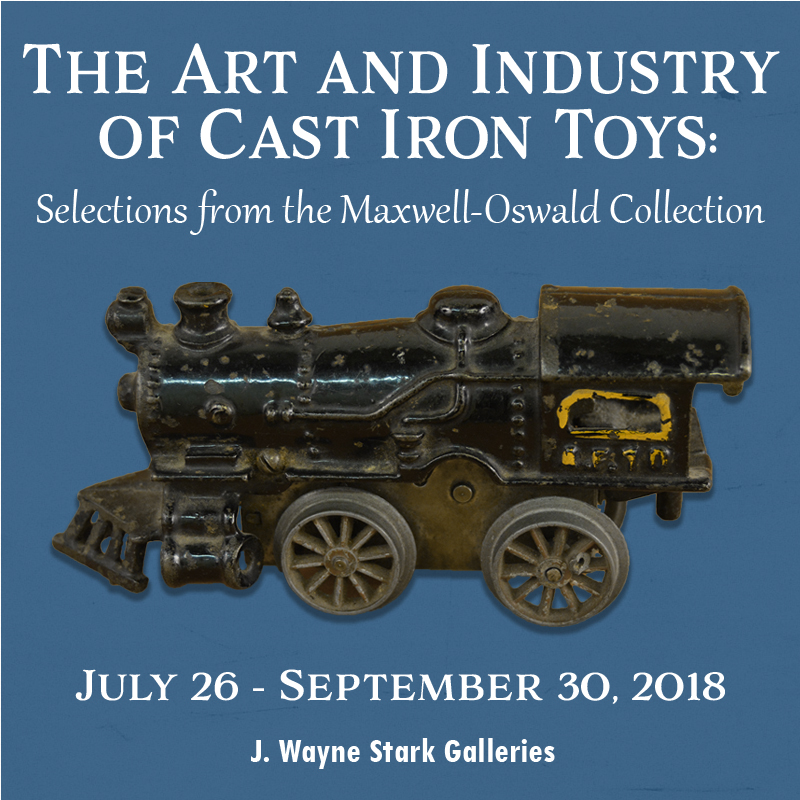 The Art and Industry of Cast Iron Toys: Selections from the Maxwell-Oswald Collection OPENS @ J. Wayne Stark Galleries | College Station | Texas | United States