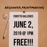 "Sign on flat table reads ""Beginner Printmaking, Forsyth Galleries, June 2, 2019 at 1 p.m., Free!"" A pencil and pencil sharpener are beside the sign."
