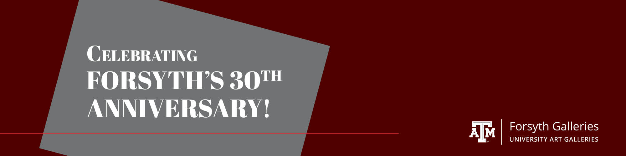 "Maroon background, gray box with white text that reads ""Celebrating Forsyth's 30th Anniversary!"" Forsyth logo in bottom right corner"