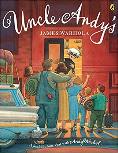 Colorful book cover illustration. A dirty station wagon is in the far left with crates and boxes tied to the top. A family stands in the doorway of a New York apartment. We see their backs. The dad is dressed in overalls. The mom and kids wear dresses and plain clothes. Andy Warhol is standing in the doorway looking surprised. He has white hair, black glasses and is wearing a black turtleneck. The cover reads: Uncle Andy's, James Warhola, a faabbbulous visit with Andy Warhol.